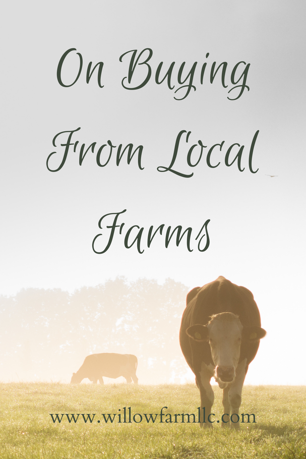 On Buying From Local Farm Willow Farm LLC in Homer Michigan